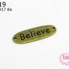 จี้ทองเหลือง ลายตัวอักษร Believe แบบกลม 10x17 มิล (1ชิ้น)