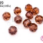 คริสตัลจีน กลมเจียรเหลี่ยม สีน้ำตาลเข้ม 10มิล (10ชิ้น)