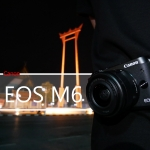 ครั้งแรกกับ Canon Eos M6