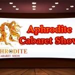 แอฟโฟร์ไดท์ คาบาเร่ต์โชว์ ภูเก็ต Aphrodite Cabaret Show Phuket