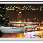 เรือไวท์ ออร์คิด ริเวอร์ ครุซส์ WHITE ORCHID RIVER CRUISE