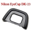 DK-23 Eye Cup For Nikon D7200 D7100 D5000 D300s D300 ยางรองตานิค่อน thumbnail 1